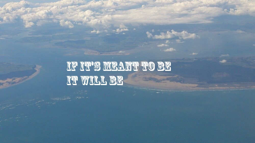 If Its Meant To Be Quote Livingoutmypurpose