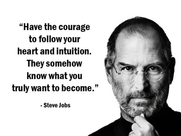 steve jobs - have the courage