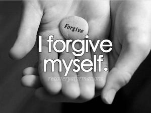 I forgive myself