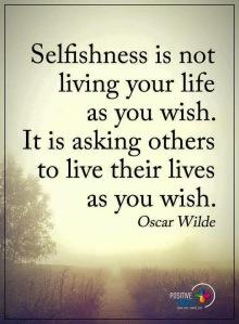 Selfishness – Quote | livingoutmypurpose